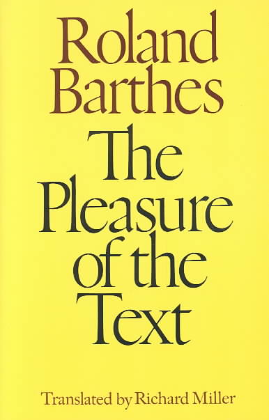 The Pleasure of the Text By Barthes, Roland/ Miller, Richard (TRN)